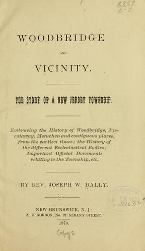Woodbridge and vicinity by Joseph W. Dally