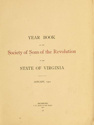 Year book of the Society of sons of the revolution in the state of Virginia by Sons of the revolution. Virginia society.