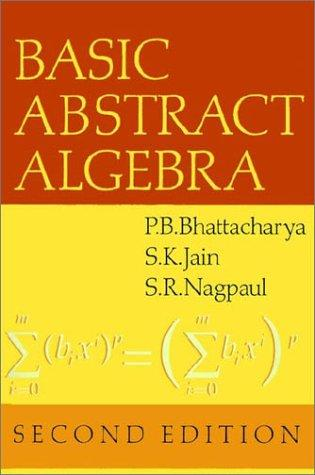 Basic abstract algebra by P. B. Bhattacharya