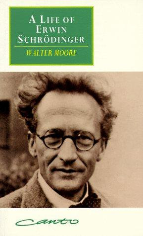 A life of Erwin Schrödinger by Walter John Moore