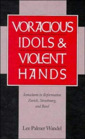 Voracious Idols and Violent Hands