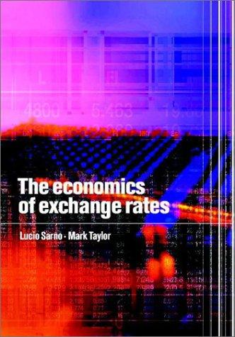 The Economics of Exchange Rates by Lucio Sarno, Mark P. Taylor