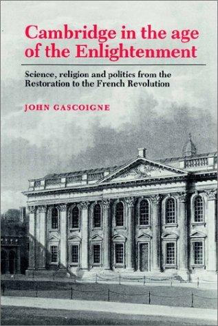 Cambridge in the Age of the Enlightenment by John Gascoigne
