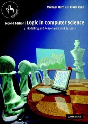 Logic in Computer Science by Michael Huth, John Harold Haynes