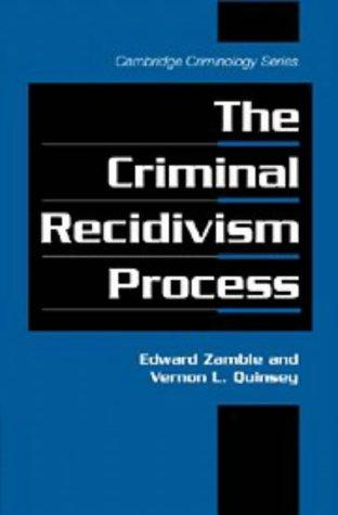 The criminal recidivism process by Edward Zamble
