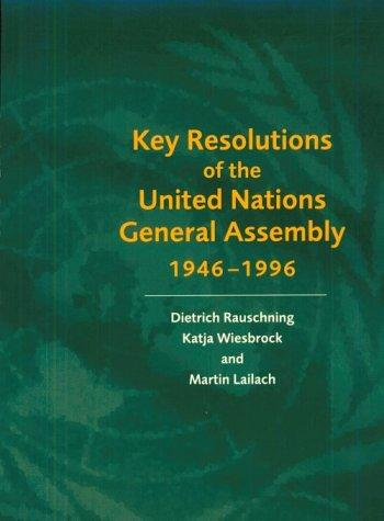 Key Resolutions of the United Nations General Assembly 19461996 by