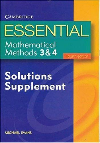 Essential Mathematical Methods 3 & 4 Solutions Supplement 4ed (Essential Mathematics) by Michael Evans