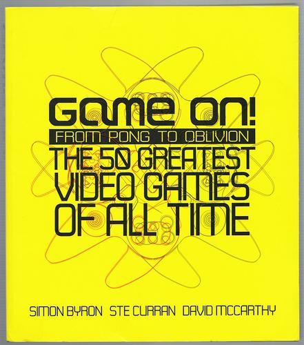 Game On! From Pong to Oblivion by Simon Byron, Ste Curran, David McCarthy