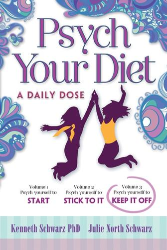 Psych Your Diet by Kenneth Schwarz PhD, Julie North Schwarz