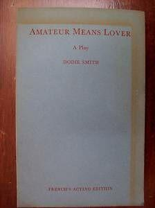 Amateur Means Lover by Dodie Smith