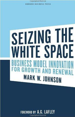 Seizing the white space by Johnson, Mark W.
