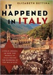 It Happened in Italy: Untold Stories of How the People of Italy Defied the Horro