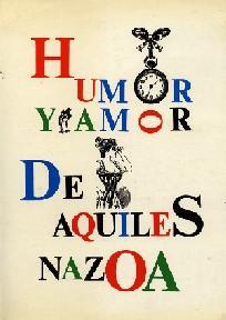 Humor y amor de Aquiles Nazoa.