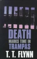 Death marks time in Trampas by T. T. Flynn