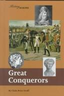 Great conquerors by Claire Price-Groff