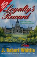 Loyalty's Reward (Victoria Chronicles, Book 2 ) by J. Robert Whittle
