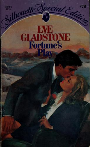 Fortune's play by Eve Gladstone