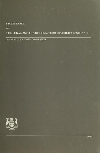 Study paper on the legal aspects of long-term disability insurance by Ontario Law Reform Commission., Marvin G. Baer