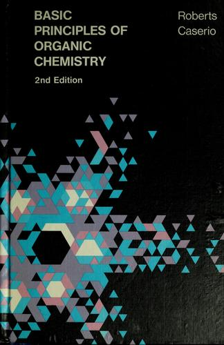 Basic principles of organic chemistry by John D. Roberts