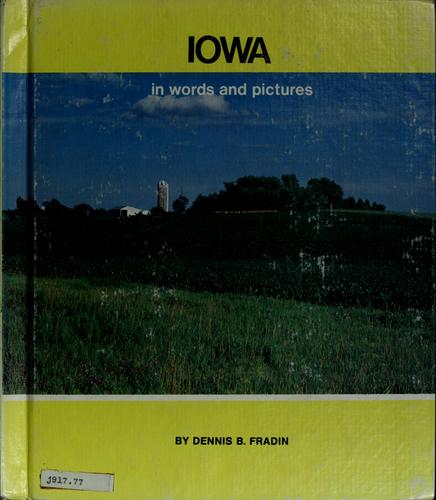 Iowa in words and pictures by Dennis B. Fradin