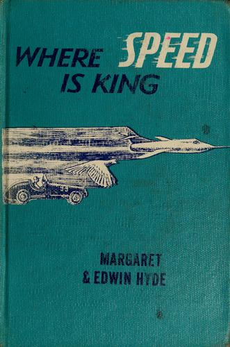 Where speed is king by Margaret O. Hyde