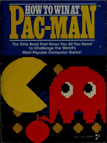 How to win at Pac-man by by the editors of Consumer Guide