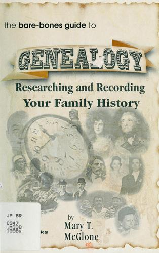 The bare-bones guide to-- genealogy by Mary T. McGlone