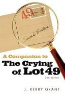 A companion to The crying of lot 49 by J. Kerry Grant