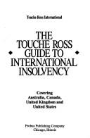 The Touche Ross guide to international insolvency by Touche Ross International