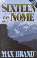 Sixteen in Nome by Max Brand [pseudonym]