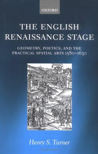 The English Renaissance stage by Henry S. Turner