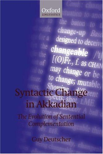 Syntactic Change in Akkadian by Guy Deutscher