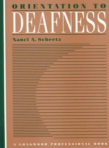 Orientation to deafness by Nanci A. Scheetz