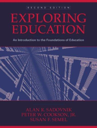 Exploring Education by Alan R. Sadovnik, Peter W. Cookson, Susan F. Semel