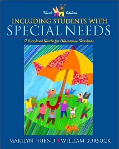 Including Students with Special Needs by Marilyn Friend, William D. Bursuck