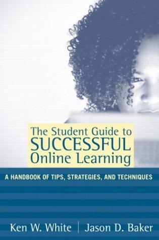 Image 0 of The Student Guide to Successful Online Learning: A Handbook of Tips, Strategies,