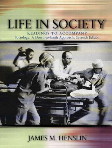 Life in Society: Readings to Accompany Sociology by James M. Henslin