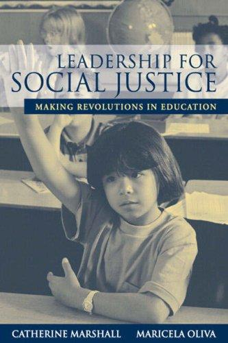 Leadership for social justice by [edited by] Catherine Marshall, Maricela Oliva.
