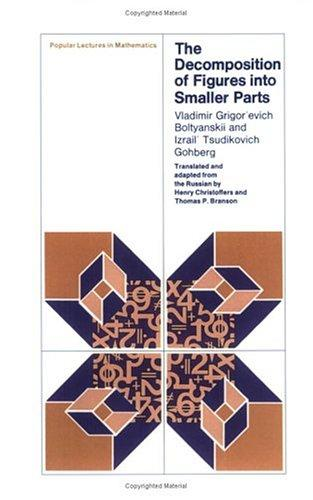 The decomposition of figures into smaller parts by V. G. Bolti͡a︡nskiĭ