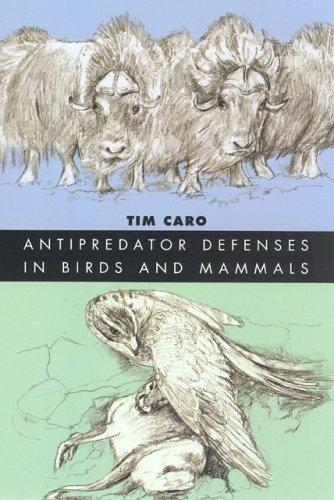 Antipredator defenses in birds and mammals by T. M. Caro