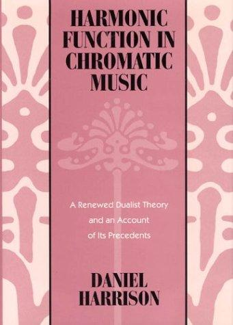 Harmonic function in chromatic music by Daniel Harrison