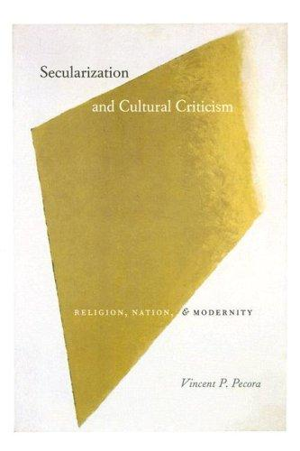 Secularization and cultural criticism by Vincent P. Pecora