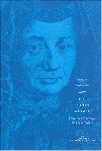 The Court Midwife (The Other Voice in Early Modern Europe)