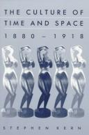 The culture of time and space, 1880-1918 by Stephen Kerr