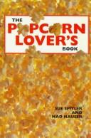 The popcorn lover's book by Sue Spitler
