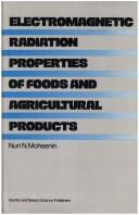 Electromagnetic radiation properties of foods and agricultural products by Nuri N. Mohsenin