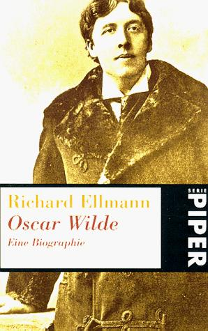Oscar Wilde. Biographie by Richard Ellmann