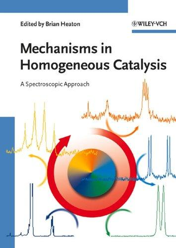 Mechanisms in Homogeneous Catalysis by Brian Heaton