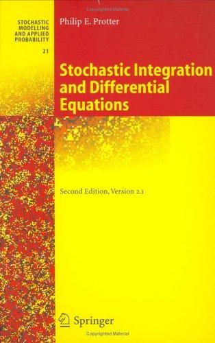 Stochastic integration and differential equations by Philip E. Protter