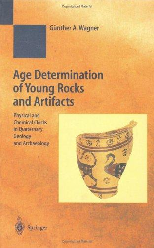 Age Determination of Young Rocks and Artifacts by Günther A. Wagner